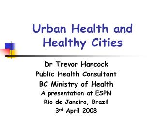 Urban Health and Healthy Cities