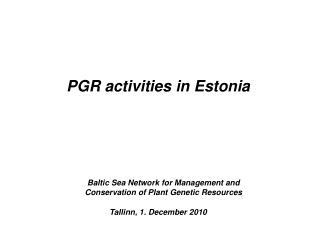 PGR activities in Estonia
