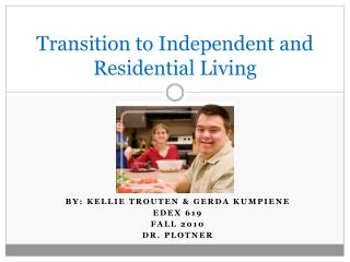 Transition to Independent and Residential Living