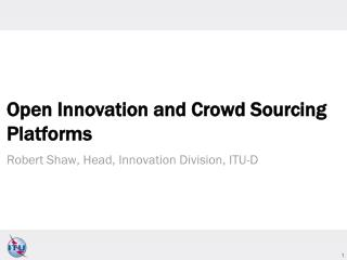 Open  Innovation and Crowd Sourcing  Platforms