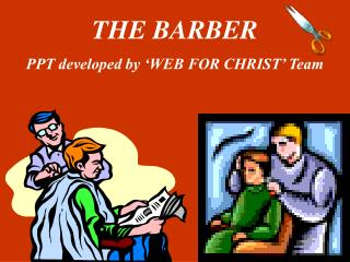 THE BARBER PPT developed by 'WEB FOR CHRIST' Team