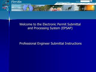Welcome to the Electronic Permit Submittal and Processing System EPSAP      Professional Engineer Submittal Instructions