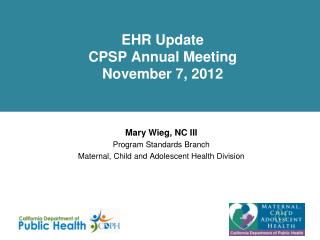 EHR Update CPSP Annual Meeting November 7, 2012
