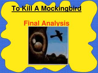 To Kill A Mockingbird Final Analysis