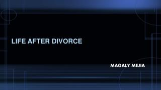 Life after divorce Magaly mejia