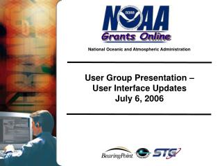 User Group Presentation –  User Interface Updates July 6, 2006