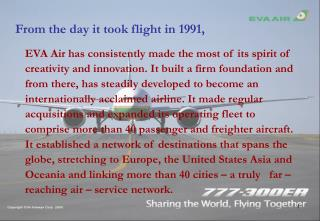 From the day it took flight in 1991,