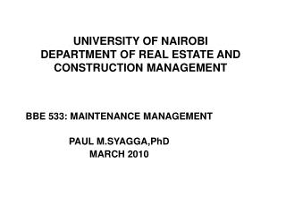 UNIVERSITY OF NAIROBI DEPARTMENT OF REAL ESTATE AND CONSTRUCTION MANAGEMENT