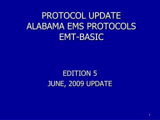PROTOCOL UPDATE ALABAMA EMS PROTOCOLS EMT-BASIC