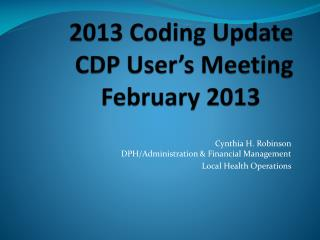 2013 Coding Update  CDP User's Meeting February 2013