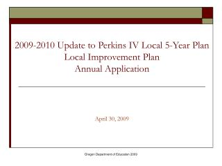 2009-2010 Update to Perkins IV Local 5-Year Plan  Local Improvement Plan  Annual Application