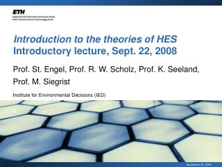Introduction to the theories of HES Introductory lecture, Sept. 22, 2008
