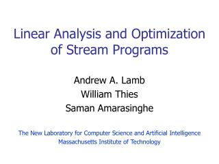 Linear Analysis and Optimization  of Stream Programs