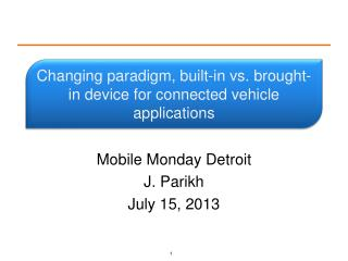 Changing paradigm, built-in vs. brought-in device for connected vehicle applications