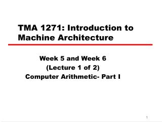TMA 1271: Introduction to Machine Architecture