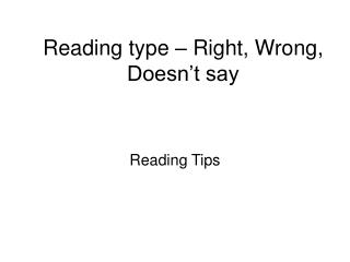 Reading type � Right, Wrong, Doesn�t say