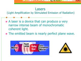 Lasers  Light Amplification by Stimulated Emission of Radiation