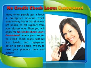 No Credit Check Loans Guaranteed- Money to Tackle the Proble