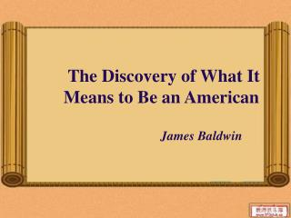 The Discovery of What It Means to Be an American