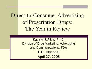 Direct-to-Consumer Advertising of Prescription Drugs: The Year in Review