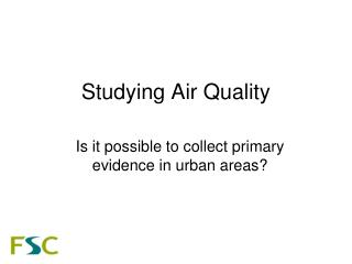 Studying Air Quality