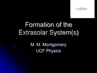 Formation of the  Extrasolar System(s)