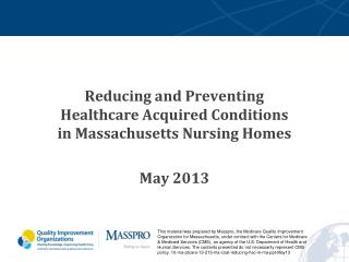 Reducing and Preventing Healthcare Acquired Conditions in Massachusetts Nursing Homes May 2013