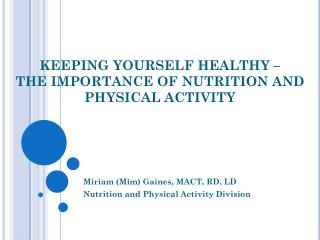 KEEPING YOURSELF HEALTHY – THE IMPORTANCE OF NUTRITION AND PHYSICAL ACTIVITY