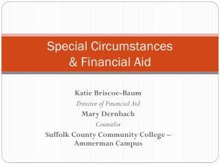 Special Circumstances  & Financial Aid