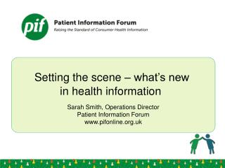 Setting  the scene – what's new  in health information