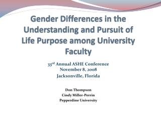 Gender Differences in the Understanding and Pursuit of  Life Purpose among University Faculty