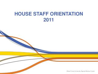 HOUSE STAFF ORIENTATION 2011