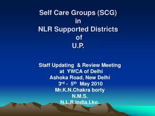 Self Care Groups (SCG) in NLR Supported Districts   of  U.P.