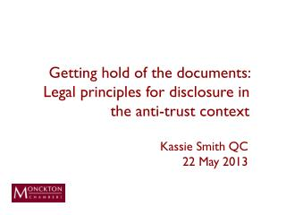 Getting hold of the documents: Legal principles for disclosure in the anti-trust context
