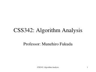 CSS342: Algorithm Analysis