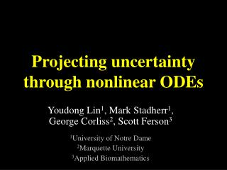Projecting uncertainty through nonlinear ODEs