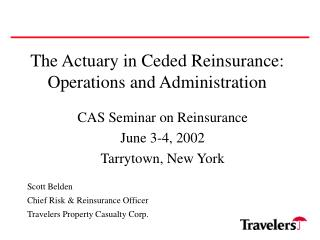 The Actuary in Ceded Reinsurance: Operations and Administration