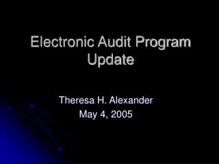 Electronic Audit Program Update