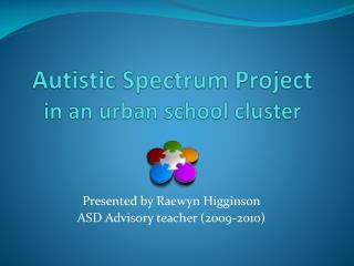 Autistic Spectrum Project in an urban school cluster