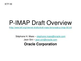 P-IMAP Draft Overview ( ietf/internet-drafts/draft-maes-lemonade-p-imap-00.txt )