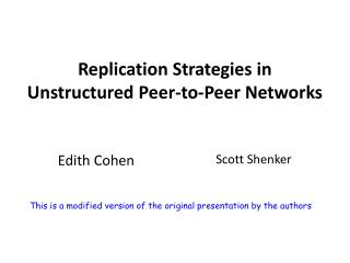 Replication Strategies in Unstructured Peer-to-Peer Networks