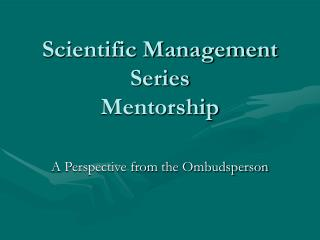 Scientific Management Series Mentorship