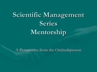 Scientific Management Series Mentorship