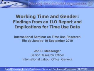 Jon C. Messenger Senior Research Officer International Labour Office, Geneva