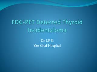 FDG-PET Detected Thyroid  Incidentaloma