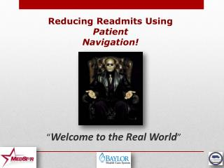 Reducing Readmits Using  Patient Navigation!