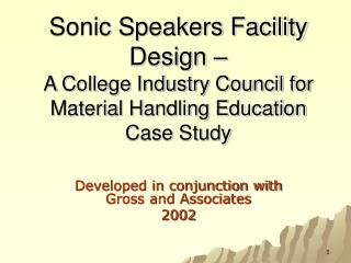 Sonic Speakers Facility Design    A College Industry Council for Material Handling Education Case Study