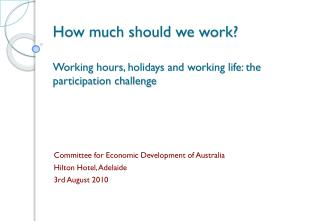 How much should we work? Working hours, holidays and working life: the participation challenge