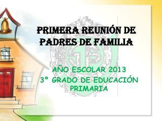 PRIMERA REUNI�N DE PADRES DE FAMILIA