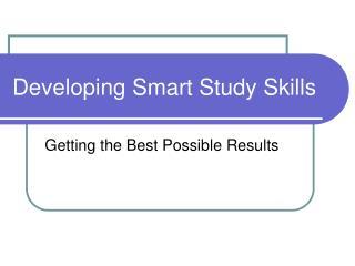 Developing Smart Study Skills